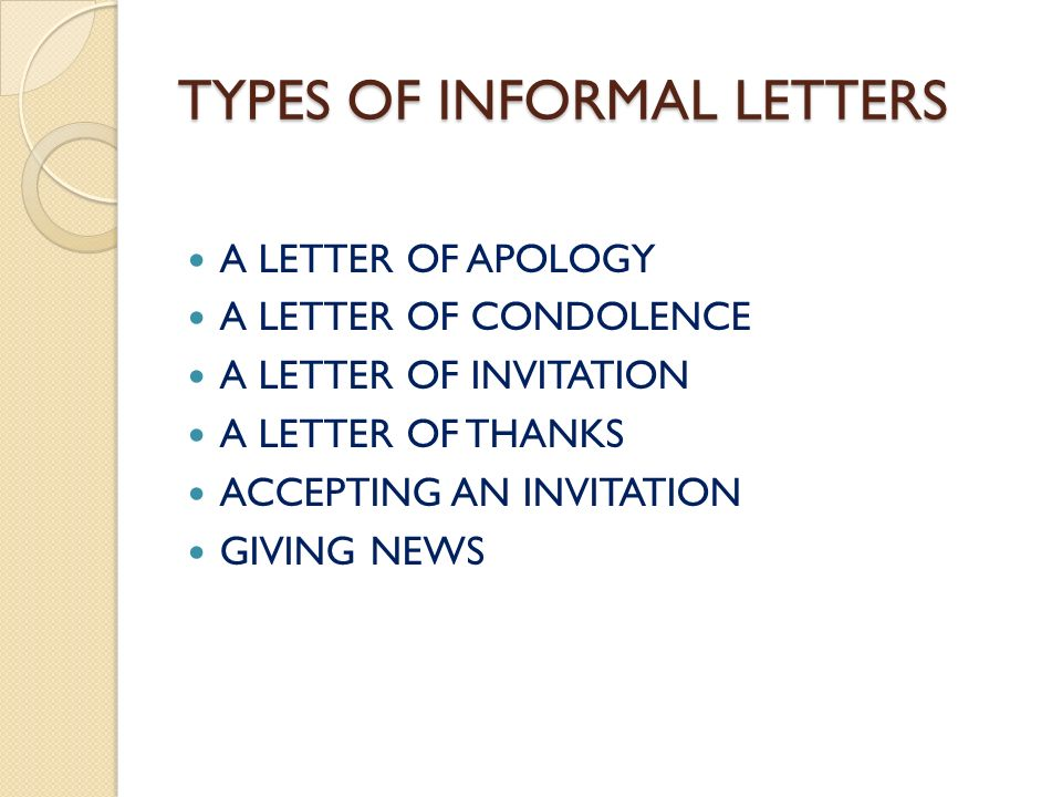 16 types of informal letters a letter of apology a letter of condolence a letter of invitation a letter of thanks accepting an invitation giving news