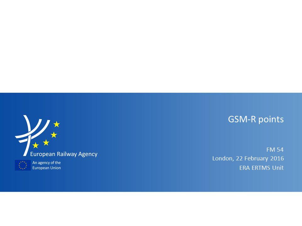 FM 54 GSM-R points ERA ERTMS Unit London, 22 February ppt download