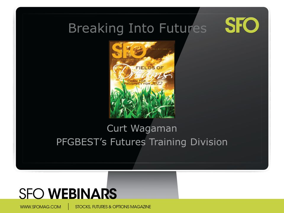 Breaking Into Futures Curt Wagaman PFGBEST's Futures