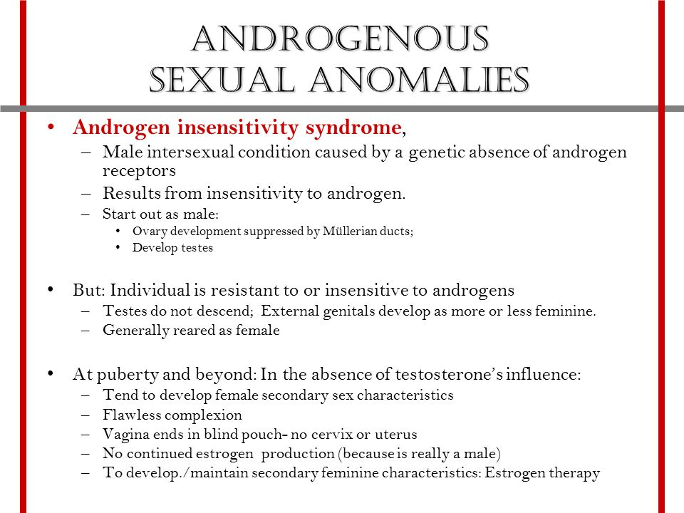 Secondary sexual characteristics may develop in response to testosterone