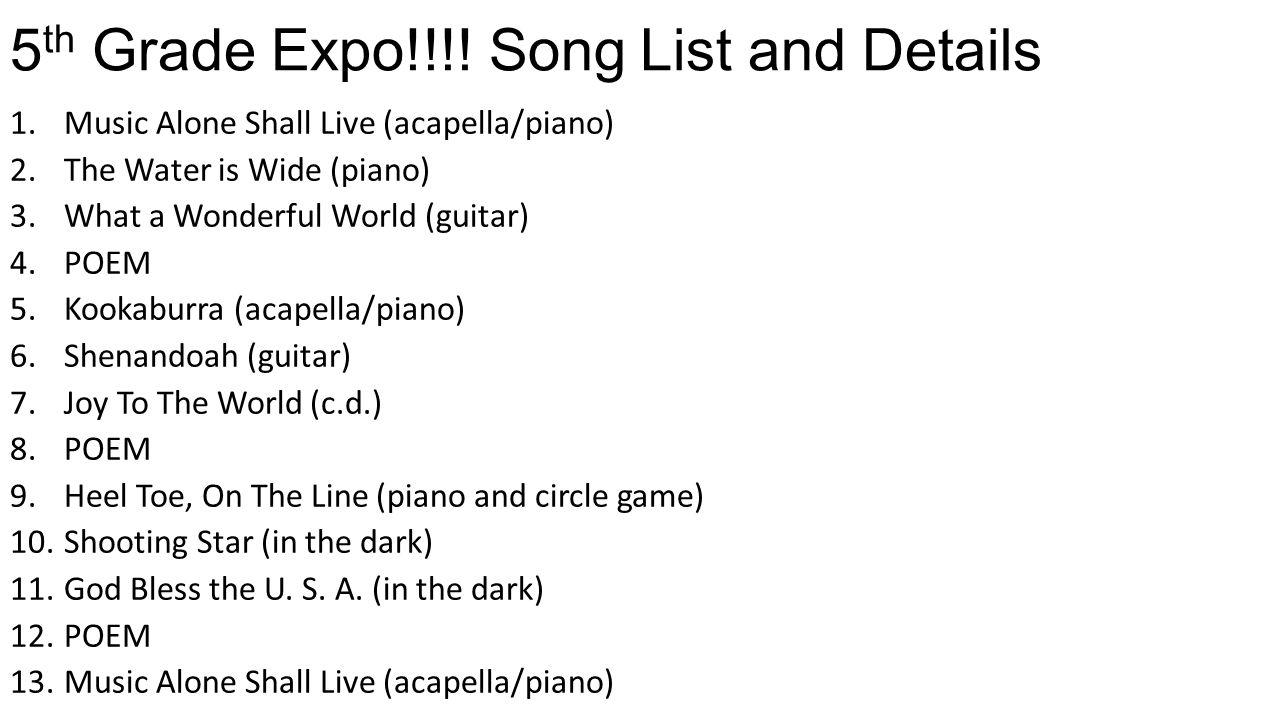 Grade 5 Music Program 5 th Grade Expo!!! Thursday, February