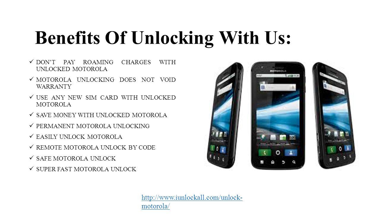 Unlock 'Motorola' The Benefits of Unlocking With iUnlockAll