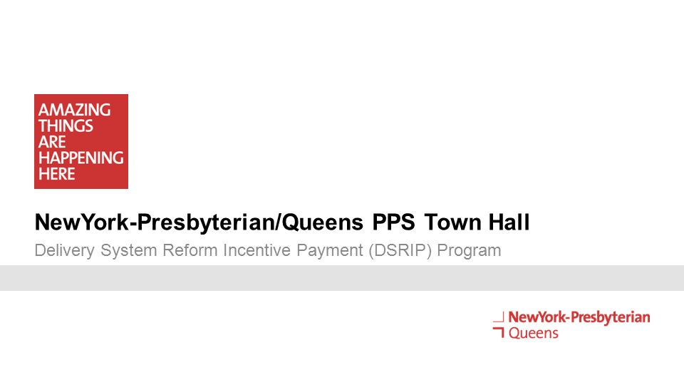 NewYork-Presbyterian/Queens PPS Town Hall Delivery System