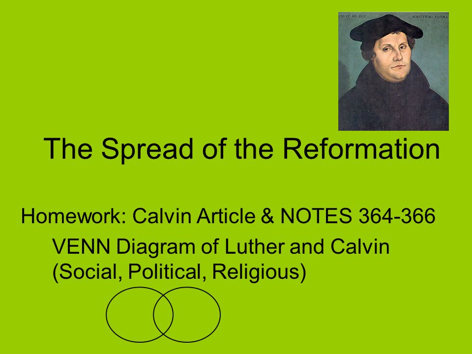 The Spread Of The Reformation Homework Calvin Article Notes Venn
