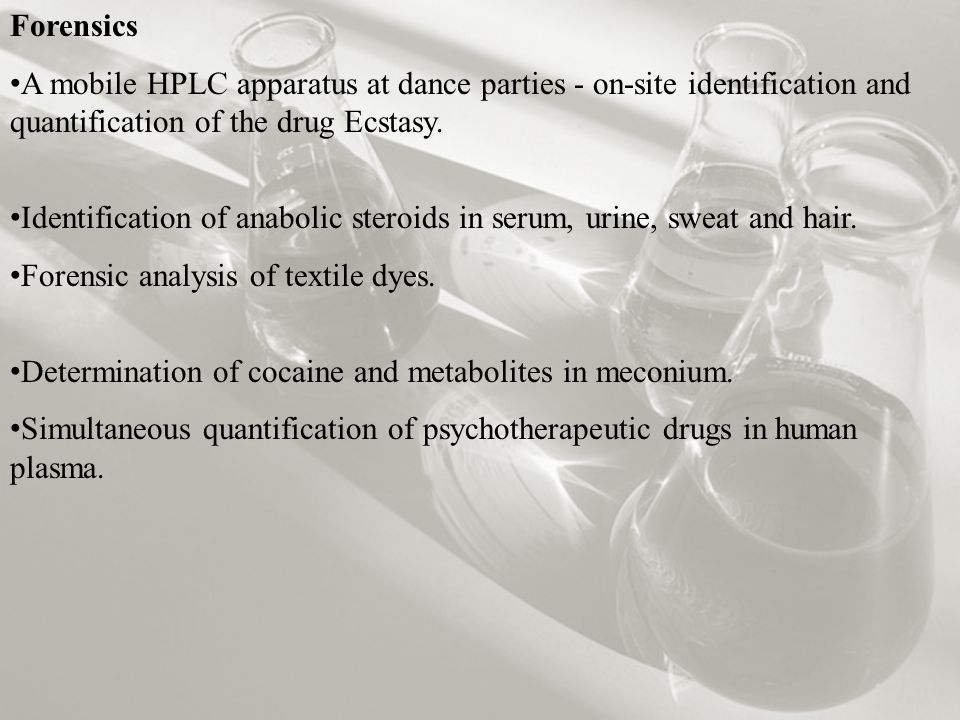 Forensics A mobile HPLC apparatus at dance parties - on-site identification and quantification of the drug Ecstasy.