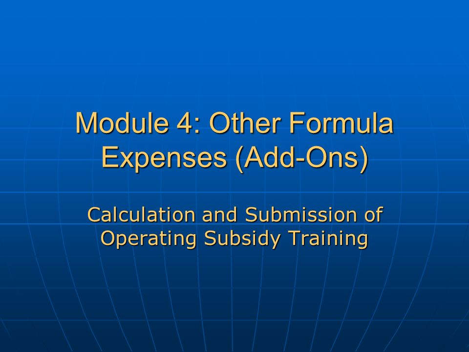 Module 4: Other Formula Expenses (Add-Ons) Calculation and Submission of Operating Subsidy Training