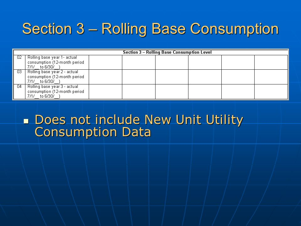 Section 3 – Rolling Base Consumption Does not include New Unit Utility Consumption Data Does not include New Unit Utility Consumption Data
