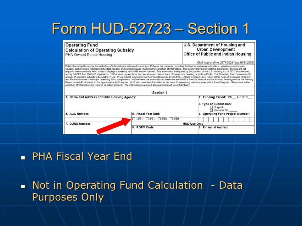 Form HUD-52723 – Section 1 PHA Fiscal Year End PHA Fiscal Year End Not in Operating Fund Calculation - Data Purposes Only Not in Operating Fund Calculation - Data Purposes Only