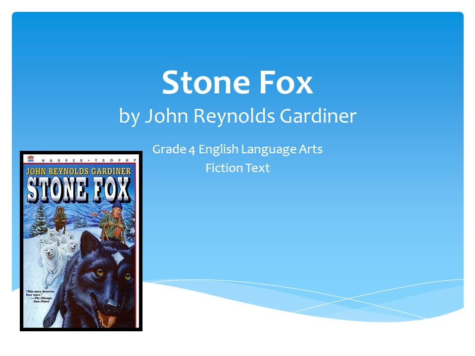 stone fox by john reynolds gardiner grade 4 english language arts