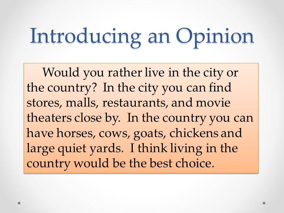 Introducing And Opinion Writing An Argumentative Essay  Ppt Download Introducing An Opinion Would You Rather Live In The City Or The Country