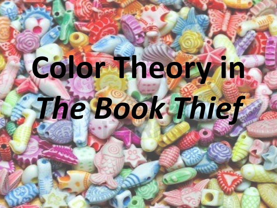 Color Theory in The Book Thief. Death sees color, before he sees ...