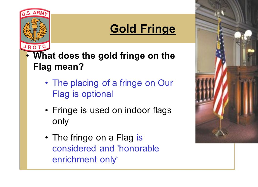 Us flag with gold fringe meaning