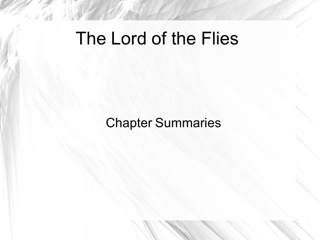 summary of lord of the flies Huts on the beach time passes when chapter 3 opens, we see jack, his bare back a mass of dark freckles and peeling sunburn he's naked (what do you know) except for a pair of tattered shorts.
