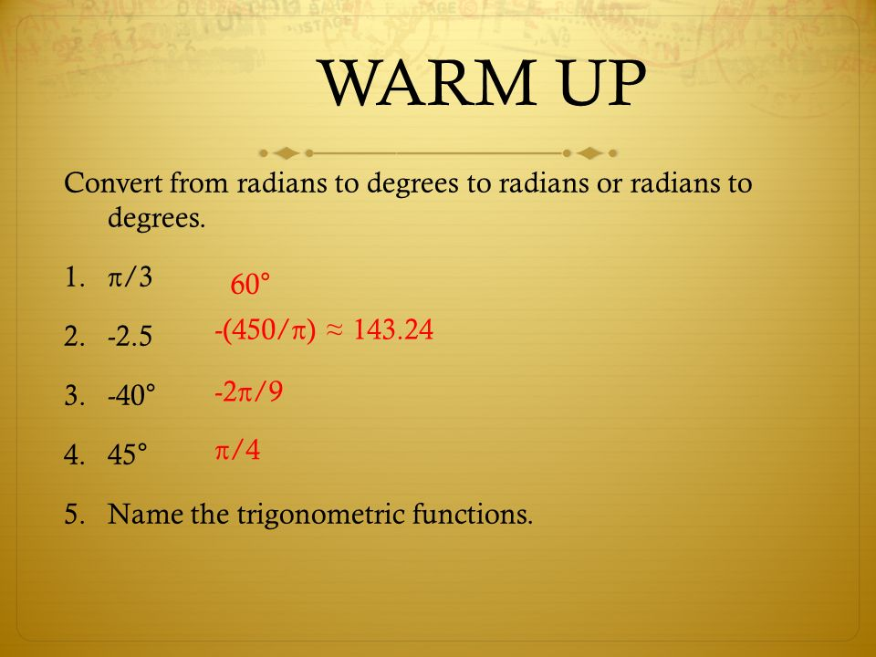 Warm Up Convert From Radians To Degrees Or