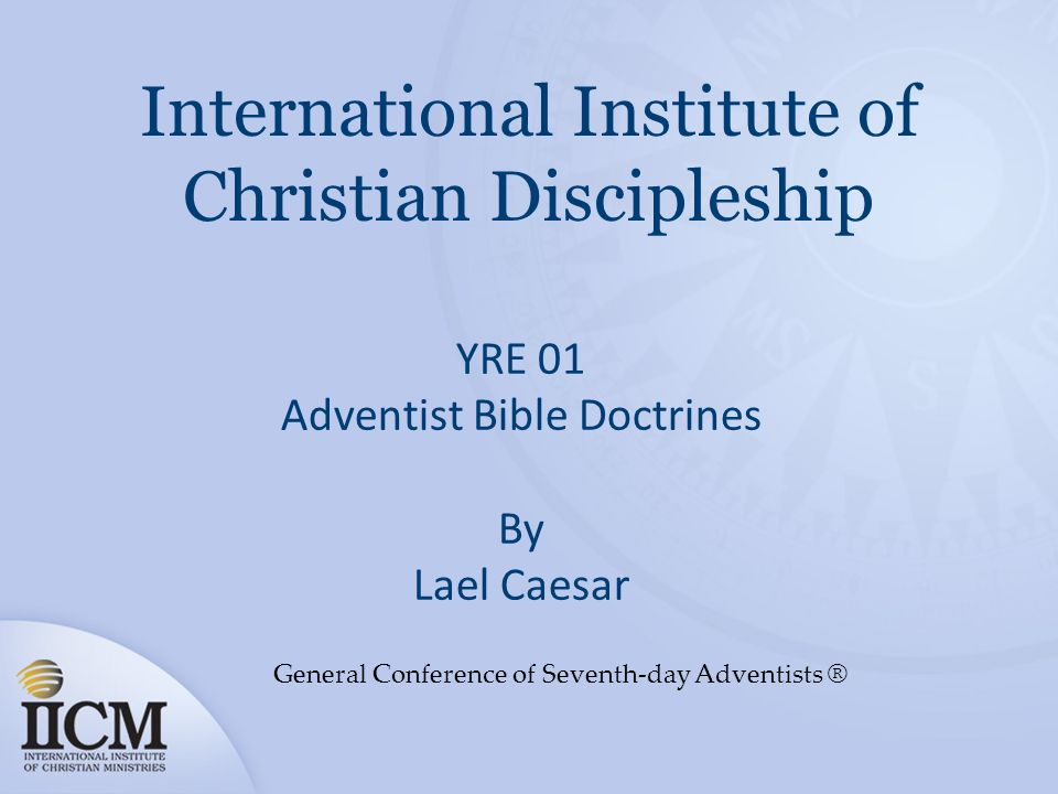 General Conference of Seventh-day Adventists ® YRE 01 Adventist