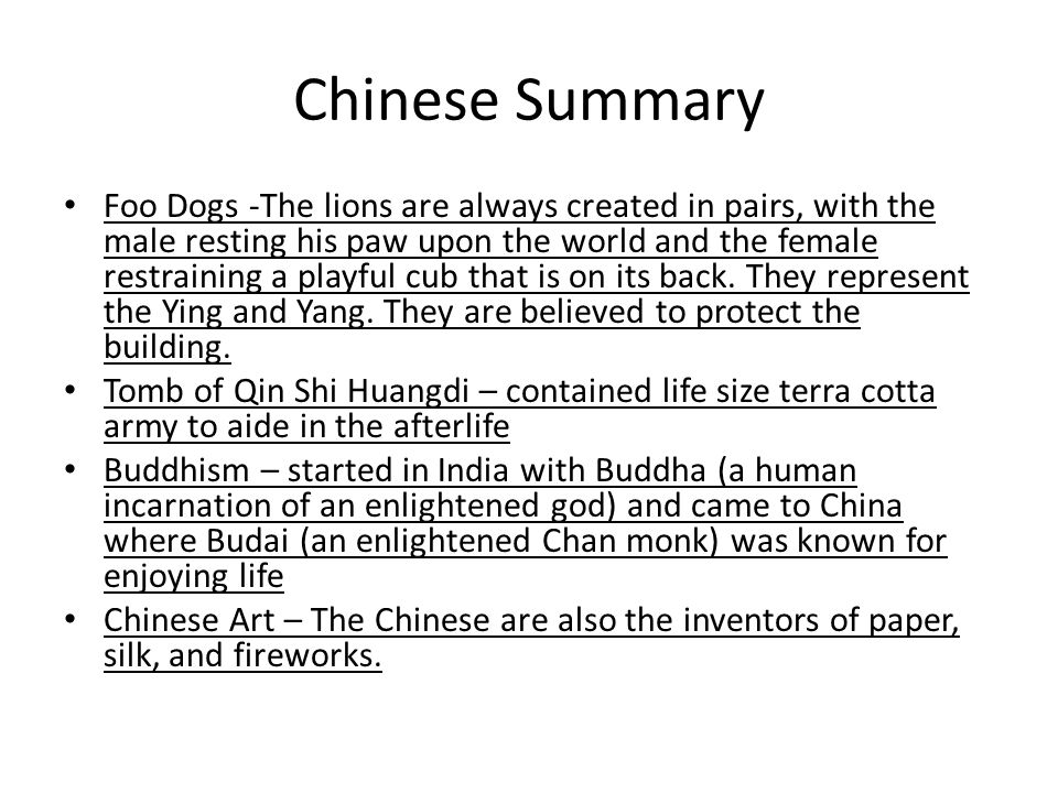 Chinese Summary Foo Dogs -The lions are always created in pairs, with the male resting his paw upon the world and the female restraining a playful cub that is on its back.