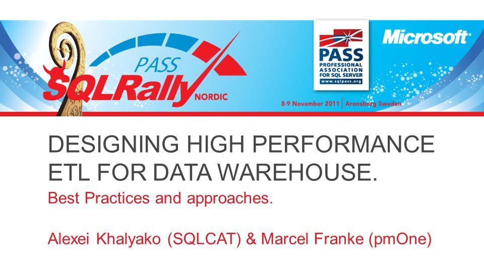 DESIGNING HIGH PERFORMANCE ETL FOR DATA WAREHOUSE  Best Practices