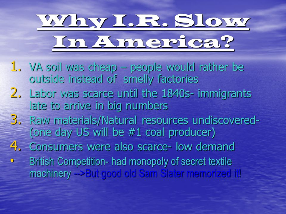 Why I.R. Slow In America. 1.