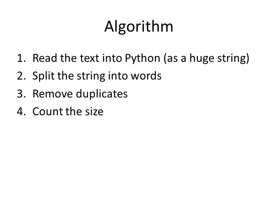Vocabulary Size of Moby Dick  Algorithm 1 Read the text into Python