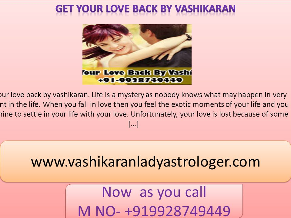 Get your love back by vashikaran  Life is a mystery as
