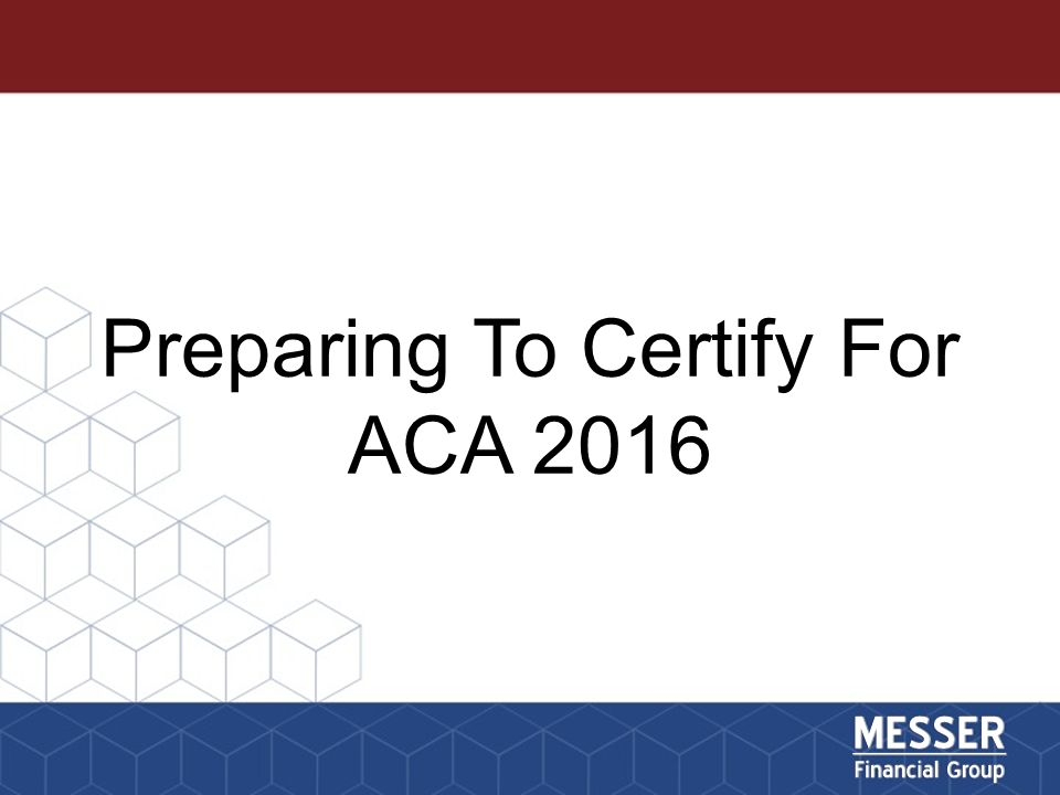 Preparing To Certify For ACA Agents & brokers who wish to ...