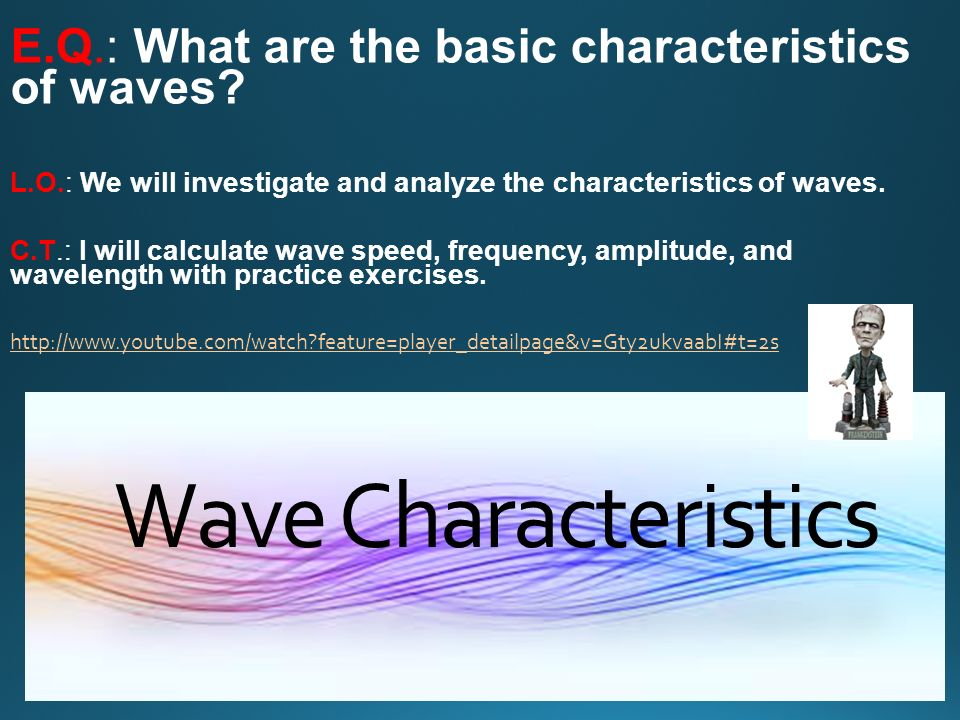 Wave Characteristics  1 What is a wave In a transverse wave