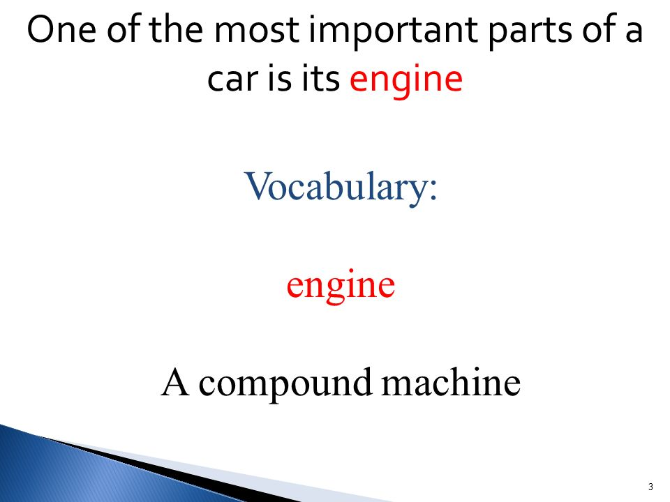 1 A Car Is A Compound Machine 2 It Is Made Up Of Many Simple