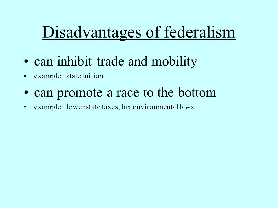 advantages and disadvantages federal confederate and -disadvantages: argument, varied viewpoints, decisions take long to formulate advantages and disadvantages of a confederate system -advantages: states/nations can support each other, states/nations can work together for different causes (war, etc.