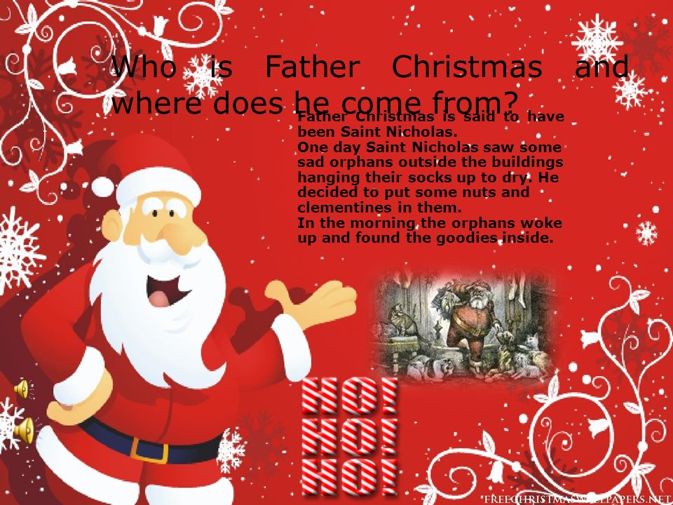 3 who is father christmas and where does he come from father christmas is said to have been saint nicholas one day saint nicholas saw some sad orphans - Where Does Christmas Come From