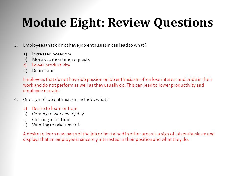 module eight review questions 3employees that do not have job enthusiasm can lead
