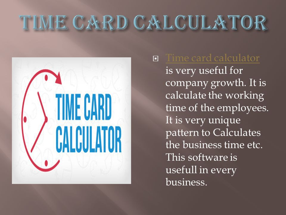Time card calculator is very useful for company growth  It