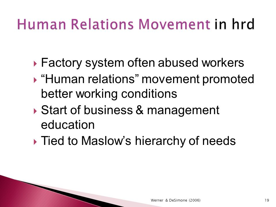 limitation of human relations movement Human relations theory quick reference an approach to management based on the idea that employees are motivated not only by financial reward but also by a range of social factors (eg praise, a sense of belonging, feelings of achievement and pride in one's work.