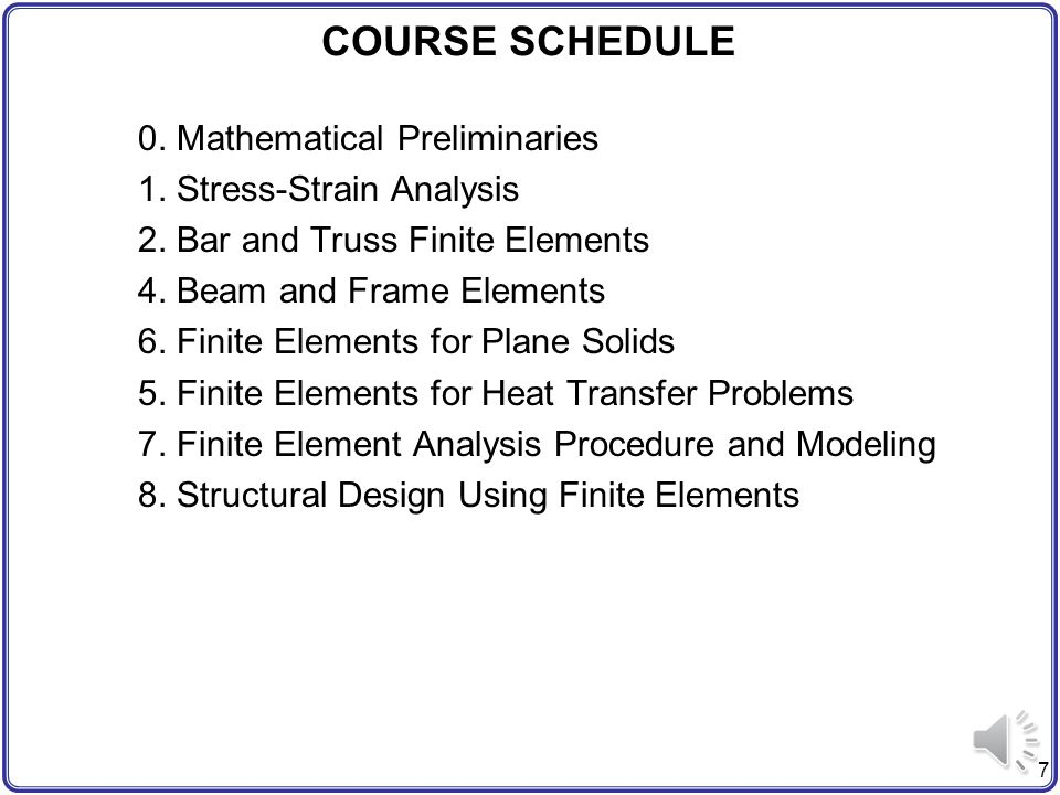 1 EML 4507 FINITE ELEMENT ANALYSIS AND DESIGN Class time