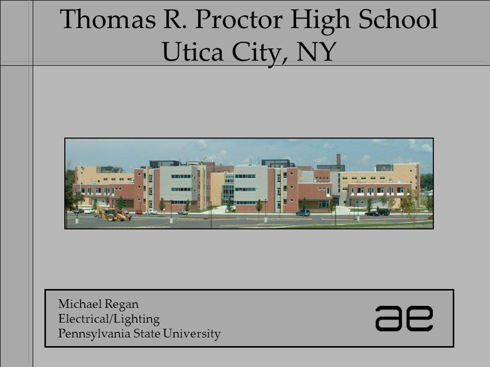 Thomas R. Proctor High School Utica City, NY Michael Regan ...