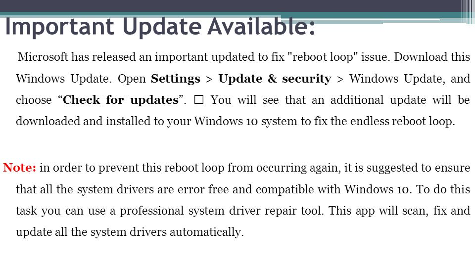 Important Update Available: Microsoft has released an important updated to fix reboot loop issue.