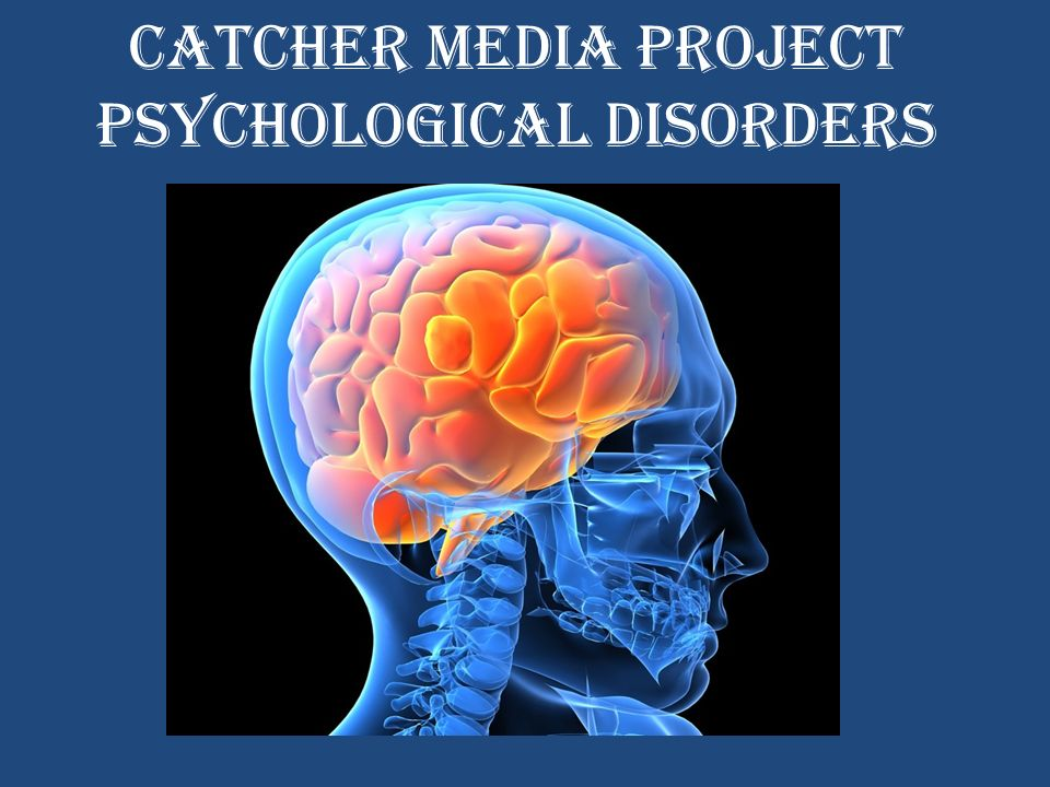Catcher media Project Psychological disorders. Major Depressive ...