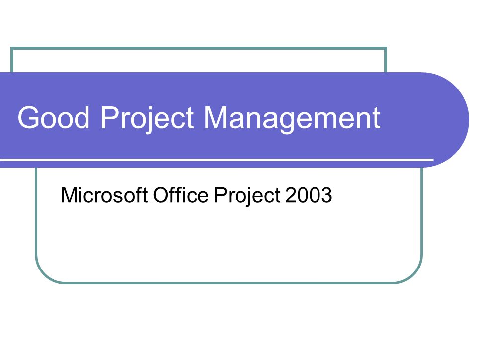 Good Project Management Microsoft Office Project Ppt Download