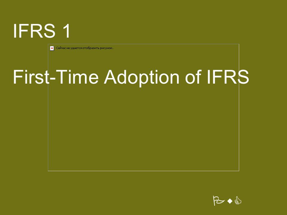 IFRS 1 First-Time Adoption of IFRS PwC  PricewaterhouseCoopers First
