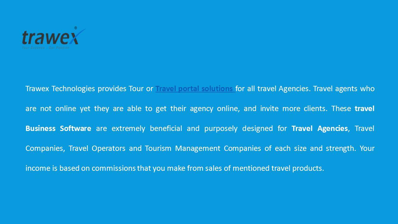 TRAVEL BUSINESS SOFTWARE By Trawex Technologies  Trawex