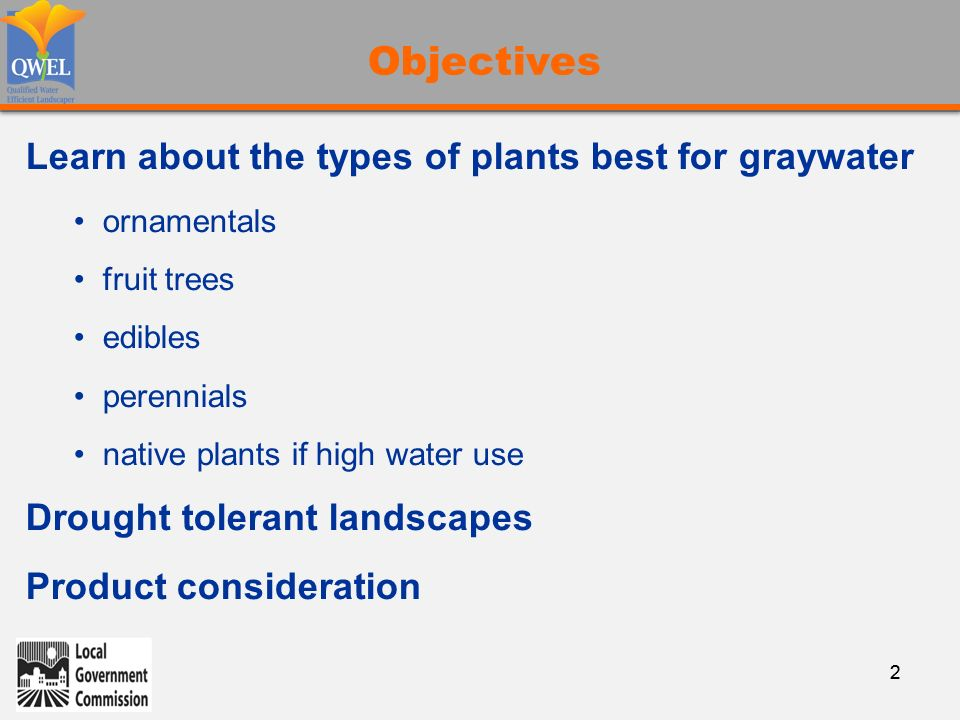 1 GRAYWATER CURRICULUM  22 Objectives Learn about the types