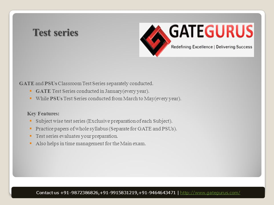 Test series GATE and PSUs Classroom Test Series separately conducted.