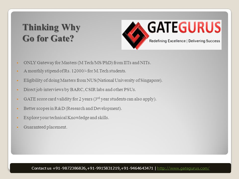 Thinking Why Go for Gate.  ONLY Gateway for Masters (M Tech/MS/PhD) from IITs and NITs.