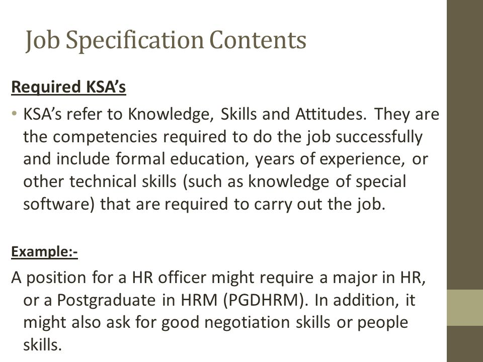 Job Specification Contents Required KSA's KSA's refer to Knowledge, Skills and Attitudes.