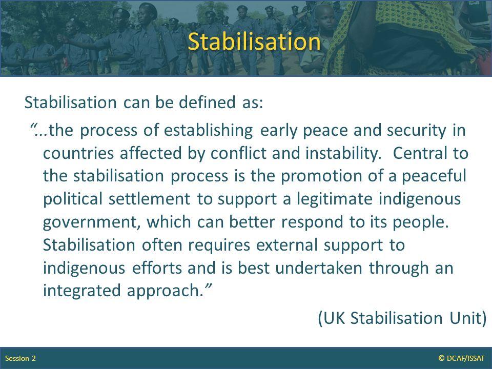 Session 2 © DCAF/ISSAT Session 2: SSR and PSO/ stabilisation