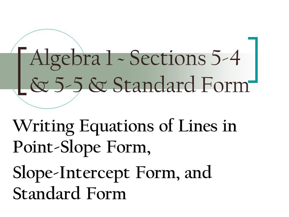 Algebra 1 Sections 5 4 5 5 Standard Form Writing Equations Of