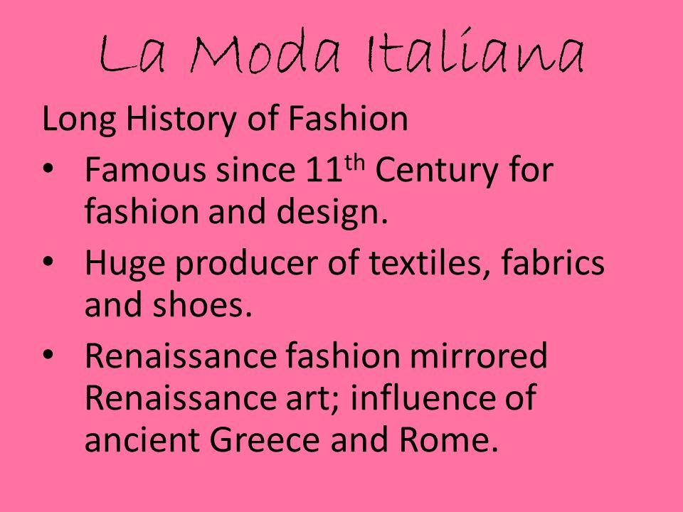 1c3f8e69759e La Moda Italiana. Italy is famous for fashion. Long history of ...