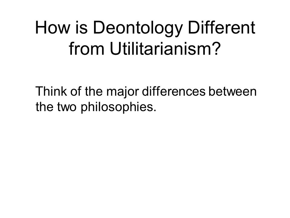 difference between utilitarianism and deontology