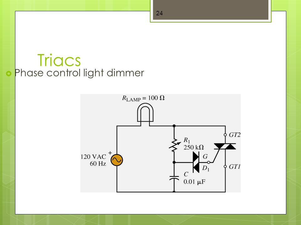 Triacs 24  Phase control light dimmer