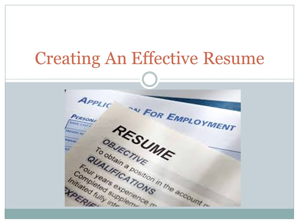 Creating An Effective Resume What Is A Resume A One Page Summary