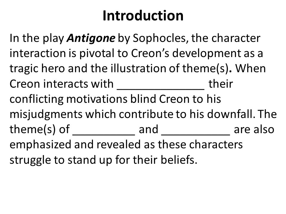 Science Fair Essay Introduction In The Play Antigone By Sophocles The Character Interaction  Is Pivotal To Creons Development Thesis Statement Examples For Argumentative Essays also Health Is Wealth Essay Writing A Literary Analysis Essay On Characterization And Theme  Advanced English Essays